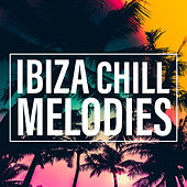 Ibiza Chill Melodies by Today's Hits!