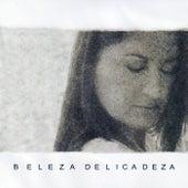 Beleza Delicadeza by Wilma Araújo