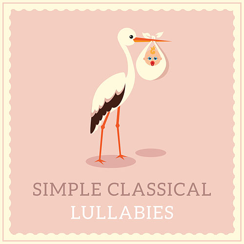 Simple Classical Lullabies by Lullaby Land