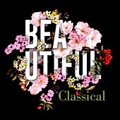 Beautiful Classical by Various Artists