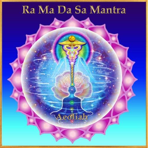 Ra Ma da Sa Mantra by Aeoliah