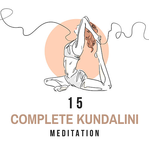 15 Complete Kundalini Meditation by Yoga Music