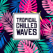 Tropical Chilled Waves de Top 40