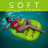 Soft Chill Out Memories von Chill Out