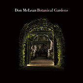 Botanical Gardens by Don McLean