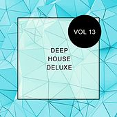 Deep House Deluxe, Vol. 13 - EP by Various Artists