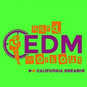 California Dreamin by Hard EDM Workout