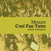 Mozart: Cosi Fan Tutte by Moss Weisman
