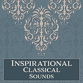 Inspirational Classical Sounds by Classic Playlist Club