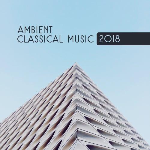 Ambient Classical Music 2018 di Instrumental