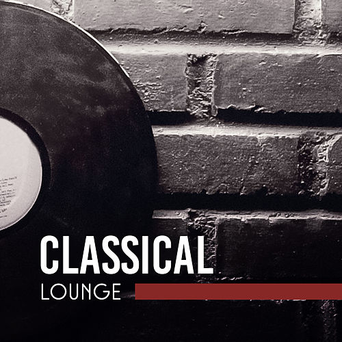 Classical Lounge by Classical Music Songs