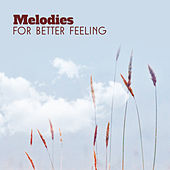 Melodies for Better Feeling by Calming Sounds