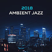 2018 Ambient Jazz by Luxury Lounge Cafe Allstars