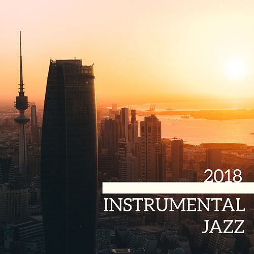 2018 Instrumental Jazz by Relaxing Piano Music