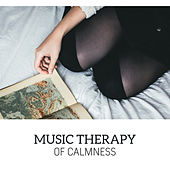 Music Therapy of Calmness by Calming Sounds