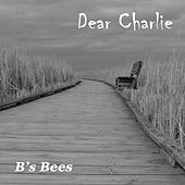 Dear Charlie by B's Bees