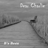 Dear Charlie von B's Bees