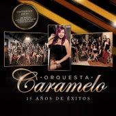 15 Años de Éxitos de Orquesta Caramelo