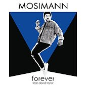 Forever (feat. David Taylor) (Radio Edit) de Mosimann