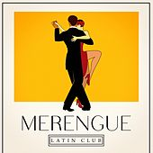 Merengue Latin Club by Various Artists