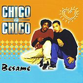 Besame (Kiss Me, Muchacho) by Chico Y Chico