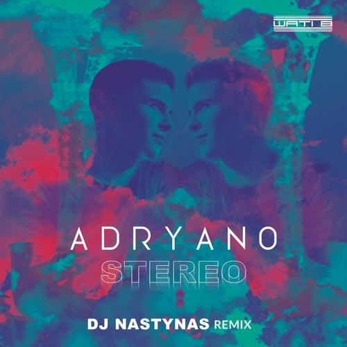 Stéréo (Dj Nastynas Remix) de Adryano