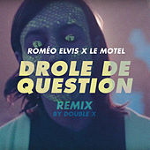 Drôle de question (Remix) de Le Motel