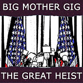 The Great Heist by Big Mother Gig