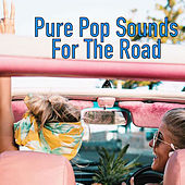 Pure Pop Sounds For The Road de Various Artists