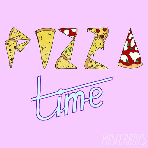 Pizza Time de The Poster Boys