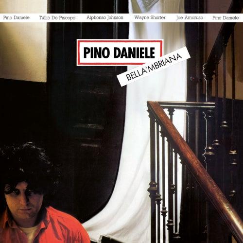 Bella 'mbriana (Remastered Version) von Pino Daniele