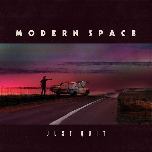 Just Quit by Modern Space