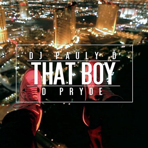 That Boy (feat. Pryde) by DJ Pauly D