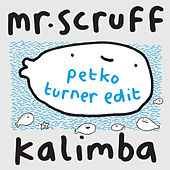 Kalimba (Petko Turner Edit) von Mr. Scruff