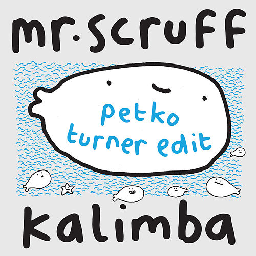 Kalimba (Petko Turner Edit) by Mr. Scruff