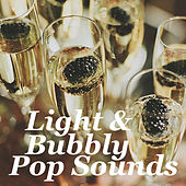Light & Bubbly Pop Sounds de Various Artists