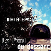 Le fond du dessert by Math Epic