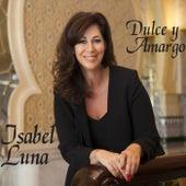 Dulce y Amargo by Isabel Luna