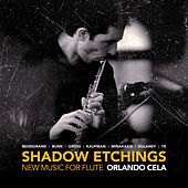 Shadow Etchings: New Music for Flute by Orlando Cela
