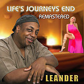 Life's Journeys End (Remastered) by Leander