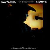 Siempre para Ustedes by Eva Ybarra Y Su Conjunto Siempre
