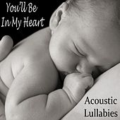 You'll Be in My Heart - Acoustic Lullabies de Baby Lullaby (1)