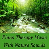 Piano Therapy Music With Nature Sounds by Massage Therapy Music