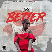 Better by Tai