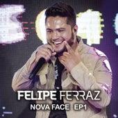 Felipe Ferraz, Nova Face (EP 1) de Felipe Ferraz