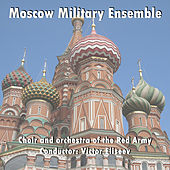 Moscow Military Ensemble by The Red Army Choir and Red Army Orchestra Victor Eliseev