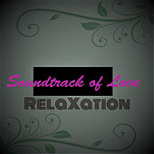 Soundtrack of Love by The Relaxation