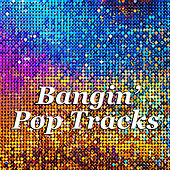 Bangin' Pop Tracks by Various Artists