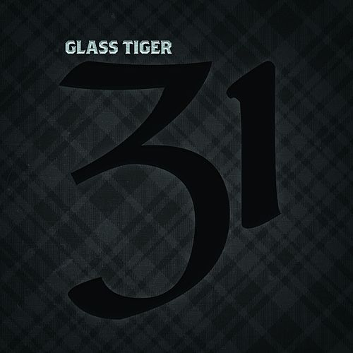 31 by Glass Tiger