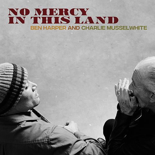 No Mercy In This Land by Charlie Musselwhite